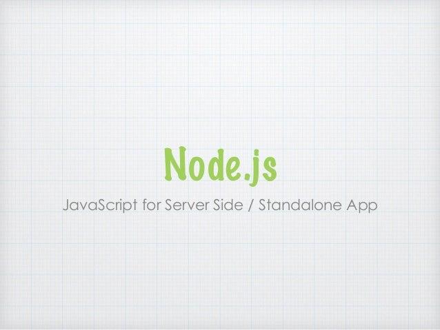 Node.js JavaScript for Server Side / Standalone App