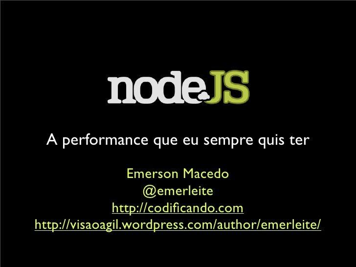 A performance que eu sempre quis ter                  Emerson Macedo                     @emerleite               http://c...