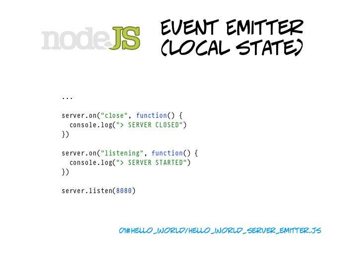 Event Emitter                                 (local state) coder@apollo:~/Work/src/node/examples$ node hello_world_server...