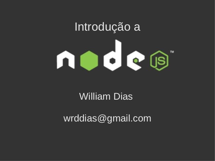 Introdução a   William Diaswrddias@gmail.com