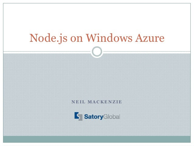 Node.js on Windows Azure       NEIL MACKENZIE