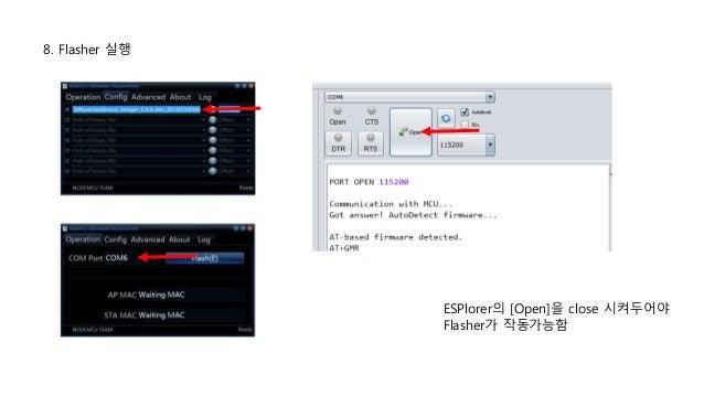 8. Flasher 실행 ESPlorer의 [Open]을 close 시켜두어야 Flasher가 작동가능함