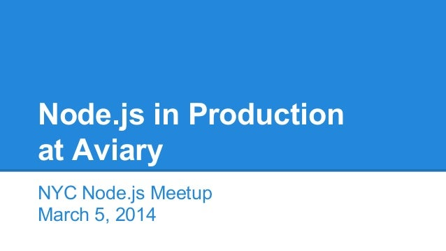 Node.js in Production at Aviary NYC Node.js Meetup March 5, 2014