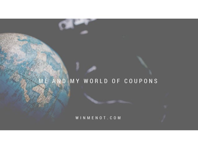 ME AND MY WORLD OF COUPONS  W| NMENOT. COM