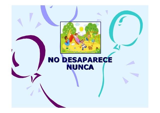 NO DESAPARECE    NUNCA