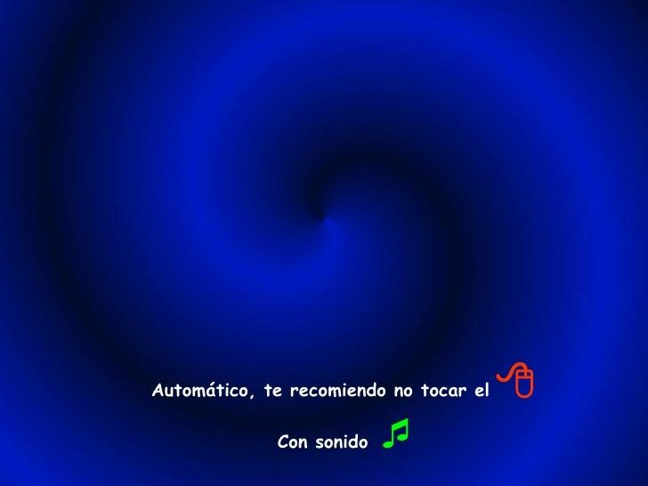 Automático, te recomiendo no tocar el                 Con sonido   