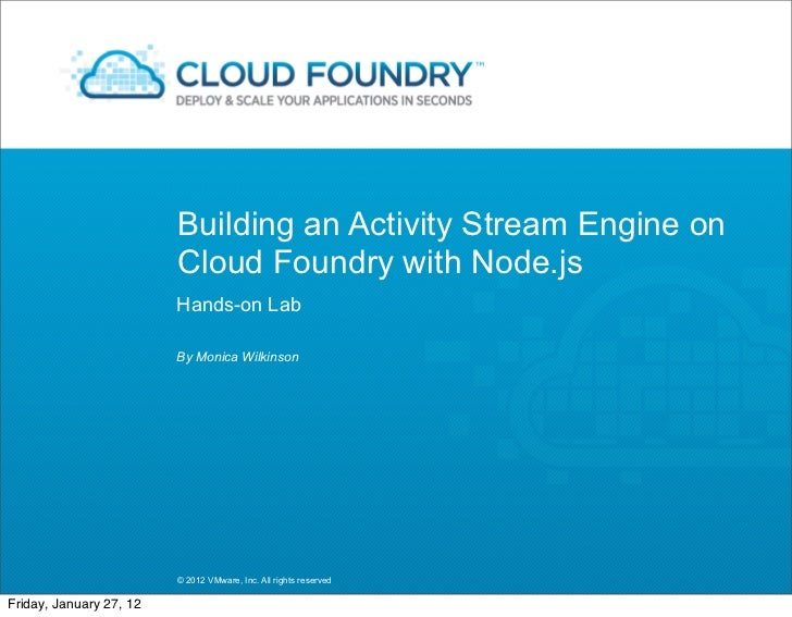 Building an Activity Stream Engine on                         Cloud Foundry with Node.js                         Hands-on ...