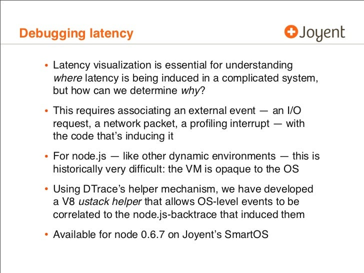Debugging latency   • Latency visualization is essential for understanding     where latency is being induced in a complic...