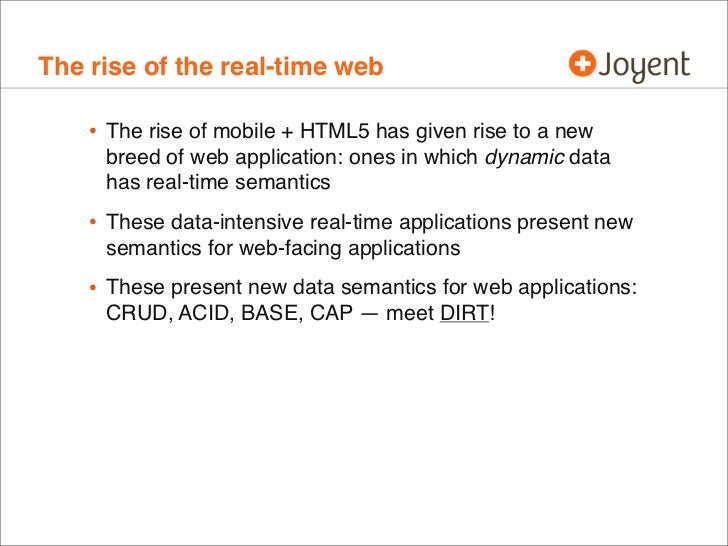 The rise of the real-time web    • The rise of mobile + HTML5 has given rise to a new     breed of web application: ones i...