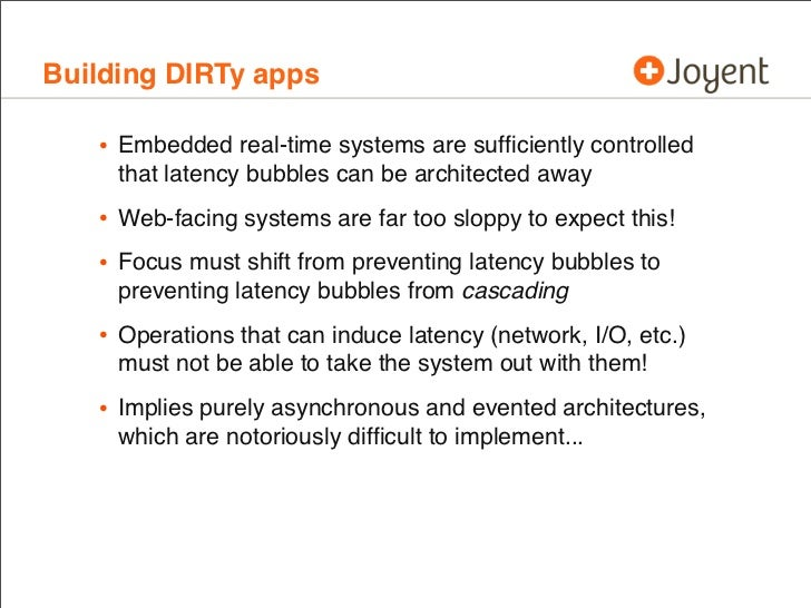 Building DIRTy apps   • Embedded real-time systems are sufficiently controlled     that latency bubbles can be architected ...