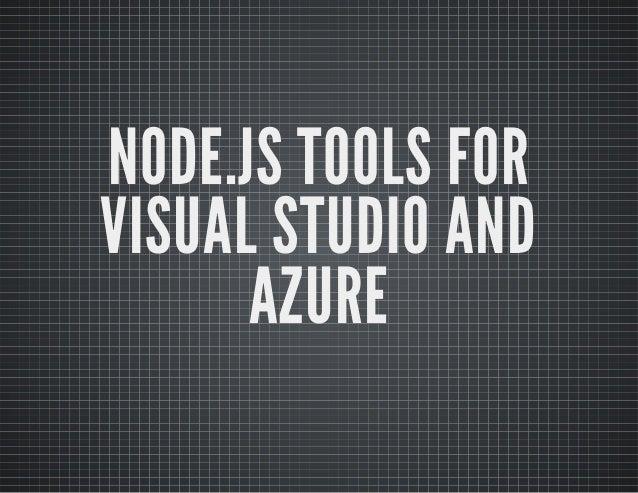 NODE.JS TOOLS FOR VISUAL STUDIO AND AZURE