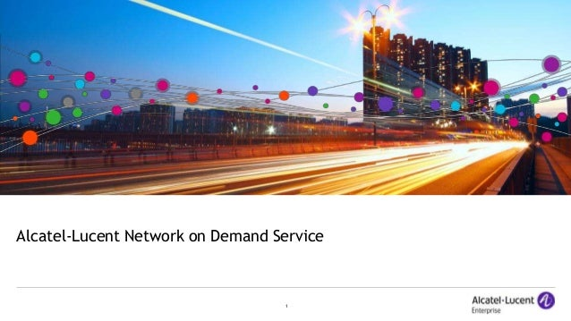 1 Alcatel-Lucent Network on Demand Service
