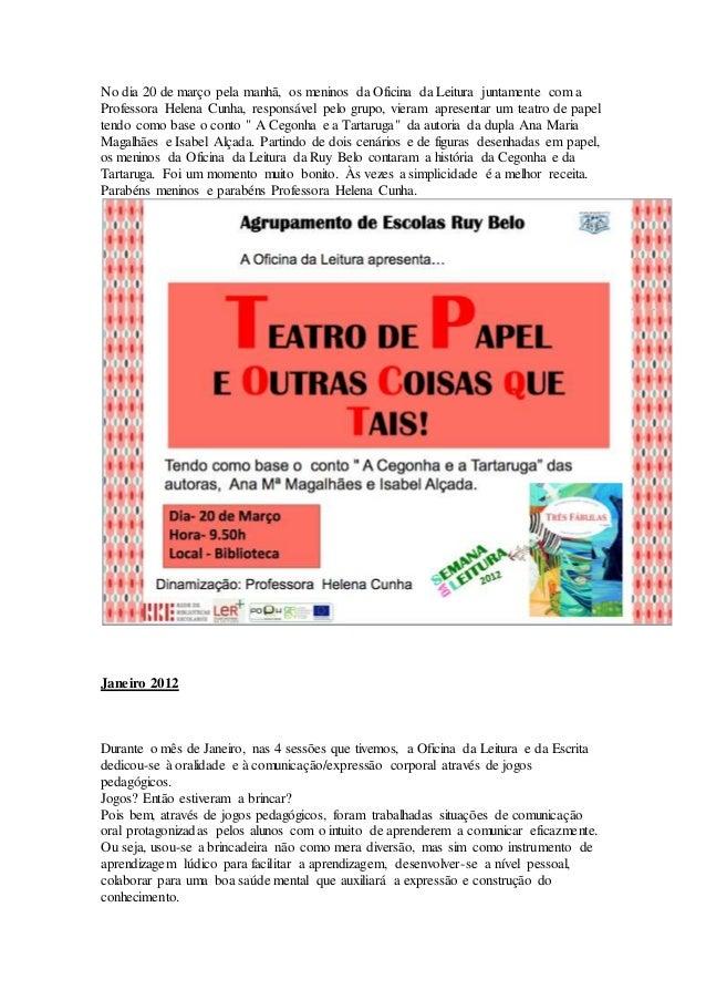 No dia 20 de março pela manhã, os meninos da Oficina da Leitura juntamente com a Professora Helena Cunha, responsável pelo...
