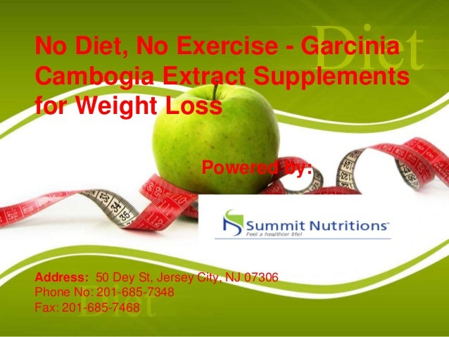 No Diet, No Exercise - Garcinia Cambogia Extract Supplements for Weight Loss Powered by: Address: 50 Dey St, Jersey City, ...