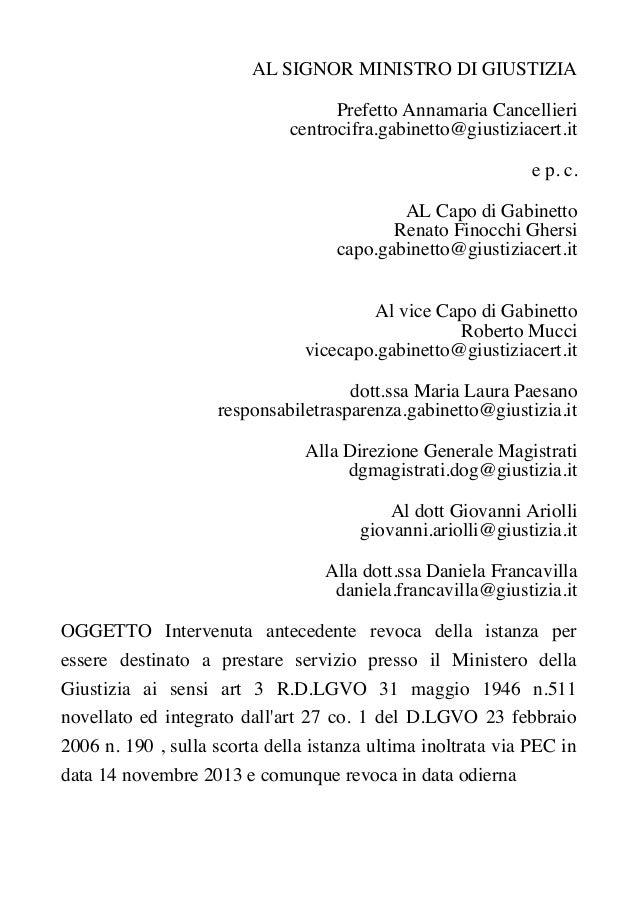 AL SIGNOR MINISTRO DI GIUSTIZIA Prefetto Annamaria Cancellieri centrocifra.gabinetto@giustiziacert.it e p. c. AL Capo di G...