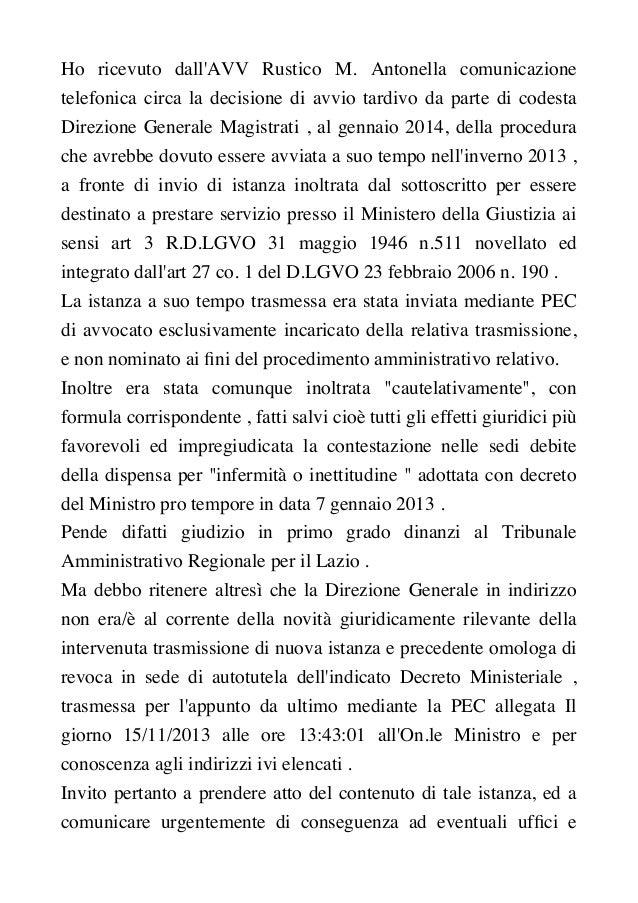 Ho ricevuto dall'AVV Rustico M. Antonella comunicazione telefonica circa la decisione di avvio tardivo da parte di codesta...