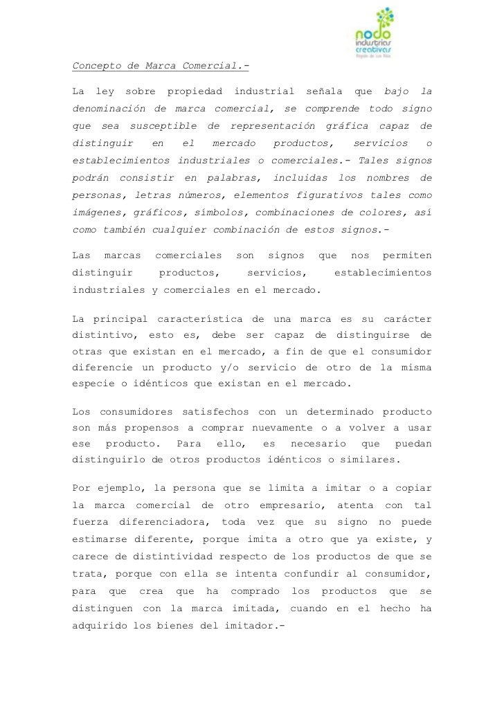 Concepto de Marca Comercial.-La    ley     sobre    propiedad      industrial         señala    que       bajo    ladenomi...