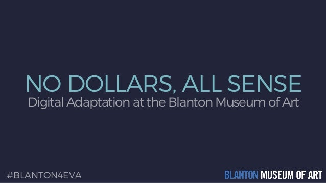 NO DOLLARS, ALL SENSE Digital Adaptation at the Blanton Museum of Art #BLANTON4EVA