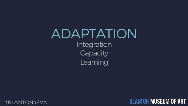 ADAPTATION Integration Capacity Learning #BLANTON4EVA