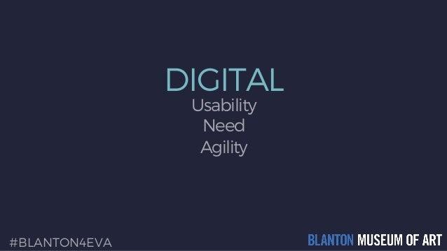 DIGITAL Usability Need Agility #BLANTON4EVA