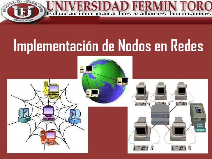 Implementación de Nodos en Redes<br />