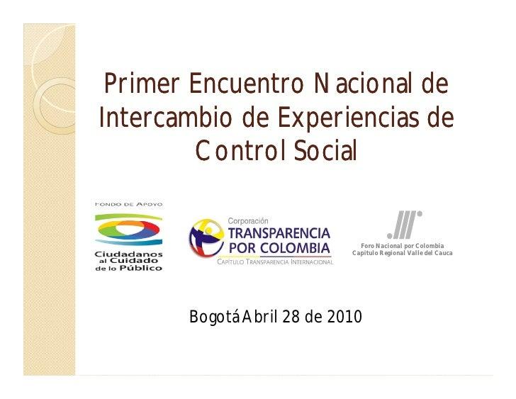 Primer Encuentro Nacional de Intercambio de Experiencias de         Control Social                                 Foro Na...