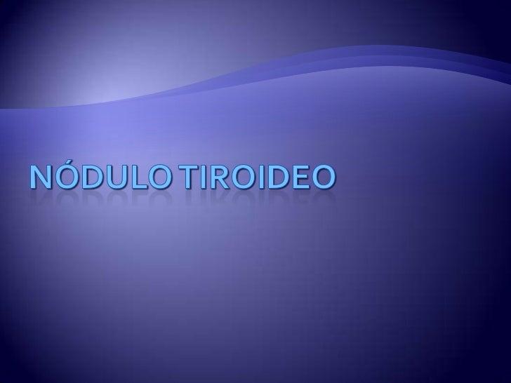 Nódulo Tiroideo <br />