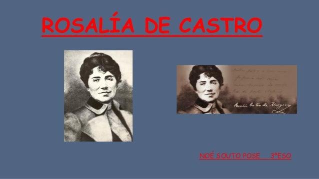 ROSALÍA DE CASTRO NOÉ SOUTO POSE 3ºESO