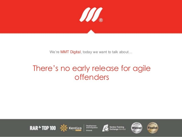 We're MMT Digital, today we want to talk about… There's no early release for agile offenders