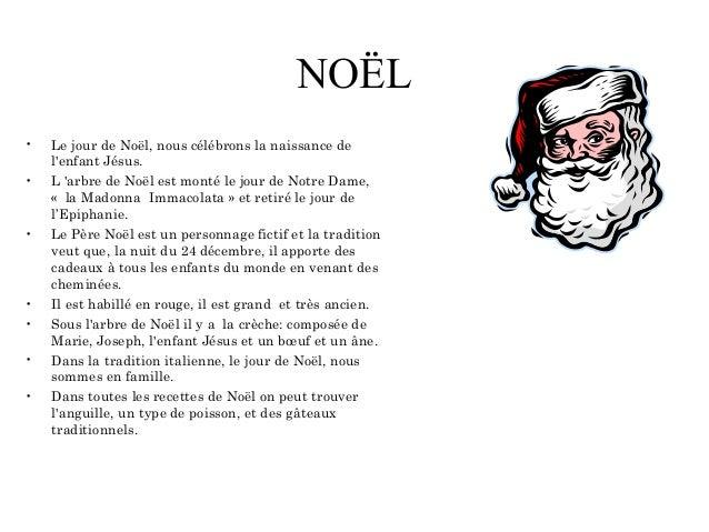 NOËL • Le jour de Noël, nous célébrons la naissance de l'enfant Jésus. • L 'arbre de Noël est monté le jour de Notre Dame,...