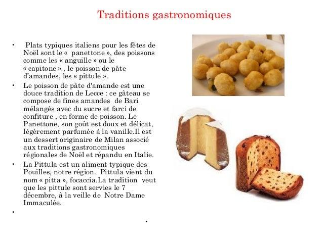 Traditions gastronomiques • Plats typiques italiens pour les fêtes de Noël sont le « panettone», des poissons comme les...
