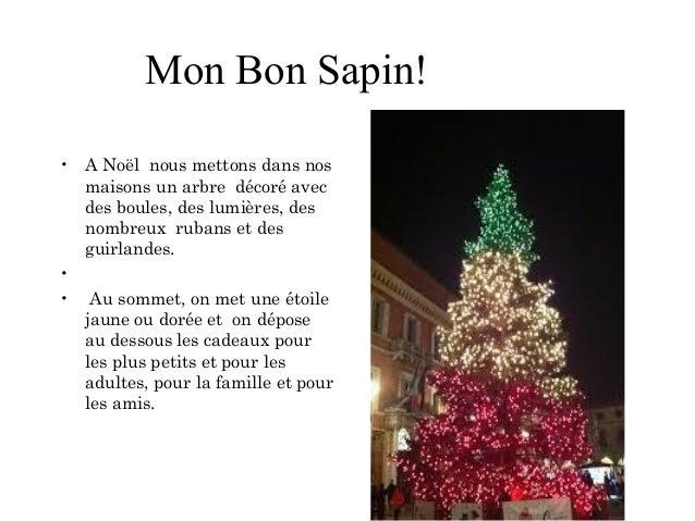 Mon Bon Sapin! • A Noël nous mettons dans nos maisons un arbre décoré avec des boules, des lumières, des nombreux rubans e...