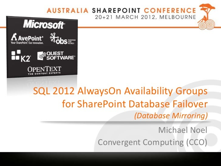SQL 2012 AlwaysOn Availability Groups      for SharePoint Database Failover                      (Database Mirroring)     ...