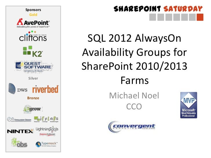 Sponsors         SharePoint Saturday  Gold            SQL 2012 AlwaysOn           Availability Groups for           ShareP...