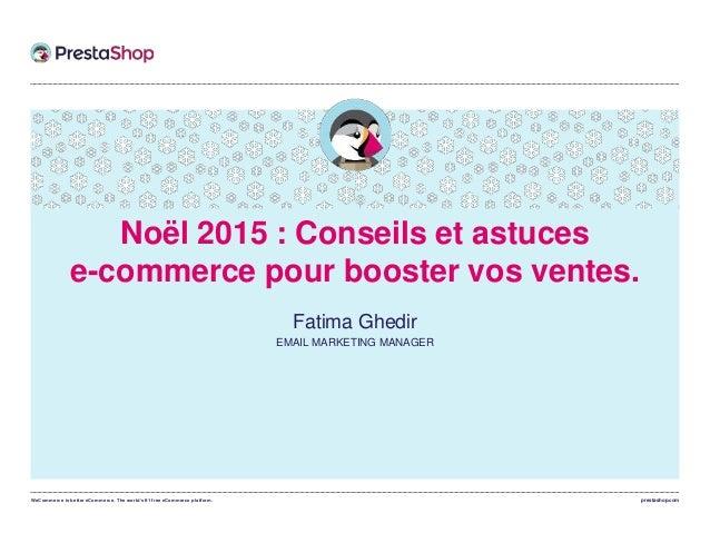 WeCommerce is better eCommerce. The world's #1 free eCommerce platform. prestashop.com Noël 2015 : Conseils et astuces e-c...