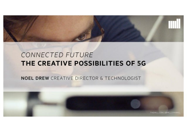 Connected Future - The Creative Possibilities of 5G
