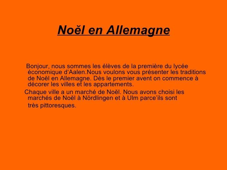Noĕl en AllemagneBonjour, nous sommes les élèves de la première du lycée économique d'Aalen.Nous voulons vous présenter le...