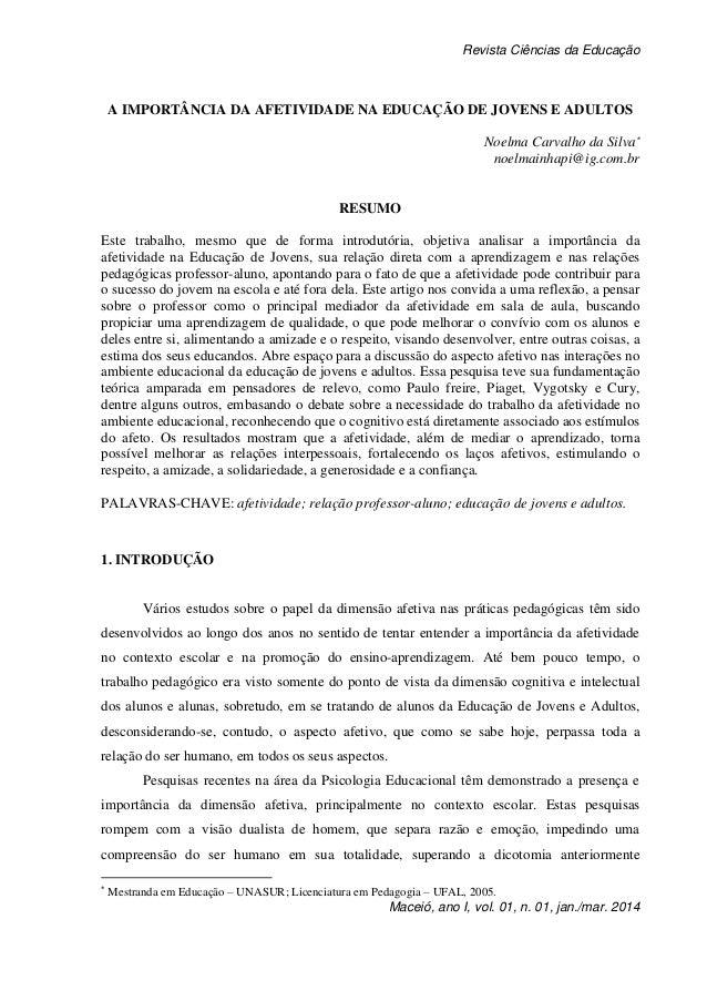 Revista Ciências da Educação Maceió, ano I, vol. 01, n. 01, jan./mar. 2014 A IMPORTÂNCIA DA AFETIVIDADE NA EDUCAÇÃO DE JOV...