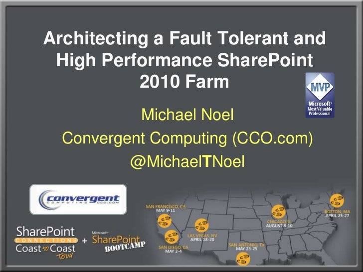 Architecting a Fault Tolerant and High Performance SharePoint 2010 Farm<br />Michael Noel<br />Convergent Computing (CCO.c...