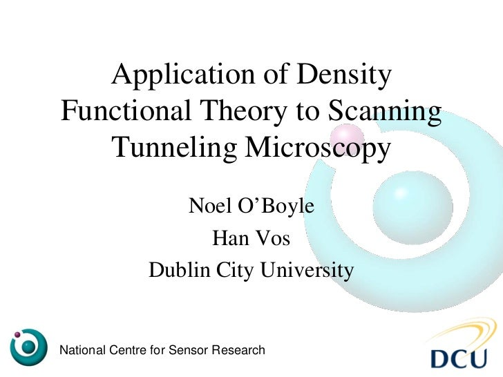 Application of DensityFunctional Theory to Scanning   Tunneling Microscopy                  Noel O'Boyle                  ...