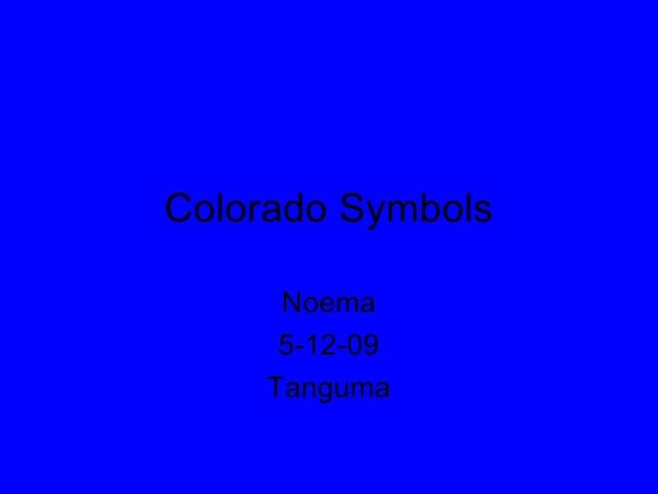 Colorado Symbols Noema 5-12-09 Tanguma