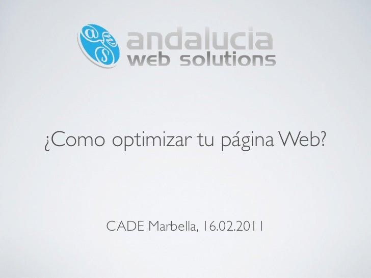 ¿Como optimizar tu página Web?      CADE Marbella, 16.02.2011