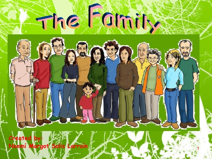 The Family Created by:  Noemí Margot Solis Larraín