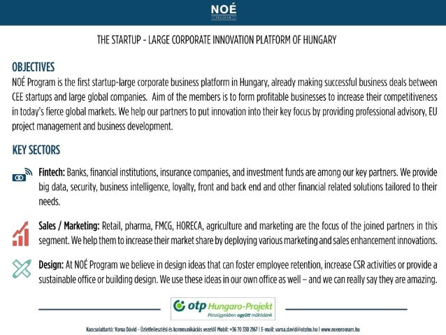 THE STARTUP - LARGE (ORPORATE INNOVATION PLATFORM OF HUNGARY  OBJECTIVES  NOÉ Program is the first startup-large corporate...
