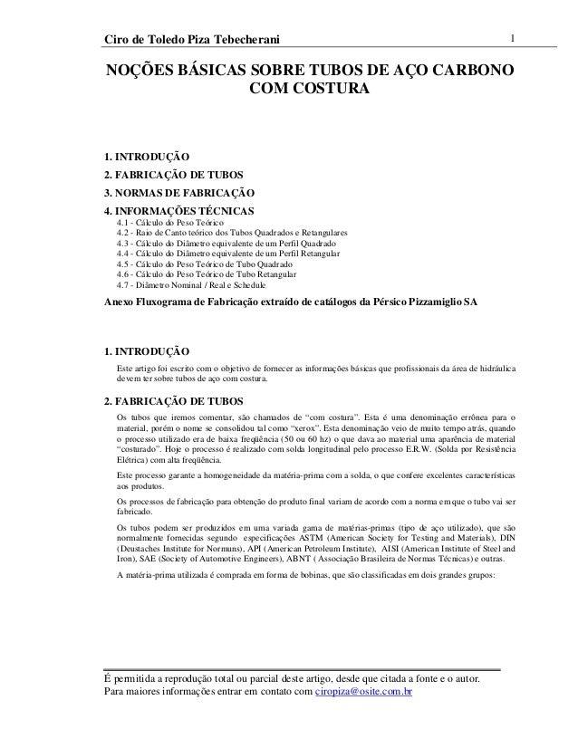 Ciro de Toledo Piza Tebecherani É permitida a reprodução total ou parcial deste artigo, desde que citada a fonte e o autor...