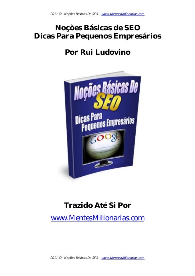 2011©‐NoçõesBásicasDeSEO–www.MentesMilionarias.com  2011©‐NoçõesBásicasDeSEO–www.MentesMilionarias.com ...