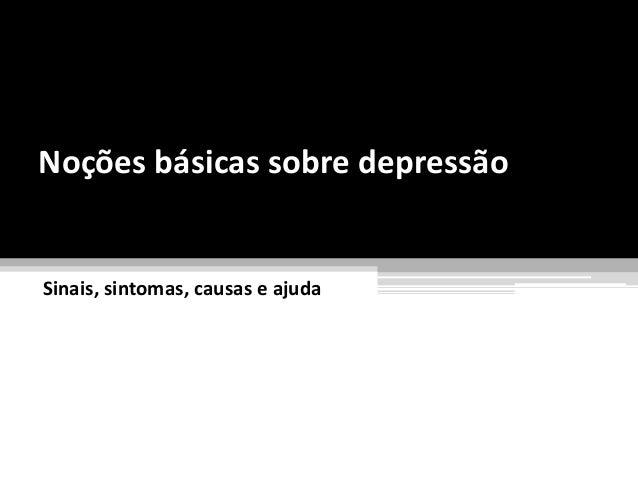 Noções básicas sobre depressão Sinais, sintomas, causas e ajuda