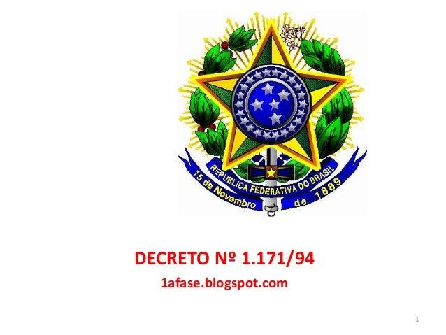Noções da Lei 8.666/93   DECRETO Nº 1.171/94     1afase.blogspot.com                           1