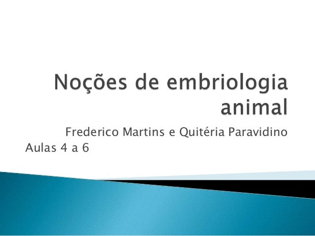 Frederico Martins e Quitéria Paravidino Aulas 4 a 6