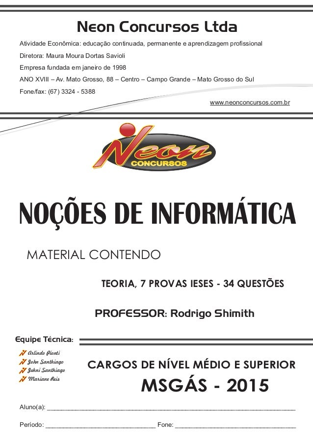 Neon Concursos Ltda Atividade Econômica: educação continuada, permanente e aprendizagem profissional Diretora: Maura Moura ...